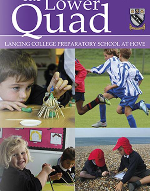 Lancing Prep Hove's annual magazine, the Lower Quad 2015-2016