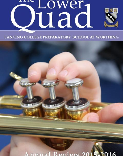 The Lower Quad magazine of Lancing Prep Worthing 2015-2016